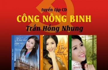 """Sao Mai Hồng Nhung ra mắt bộ CD độc đáo """"Công – Nông – Binh"""""""